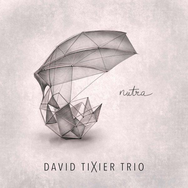 Cristal Records - David Tixier Trio - Nutra (Single)