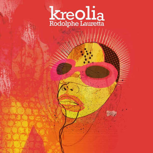 Cristal Records - Rodolphe Lauretta - Kreolia
